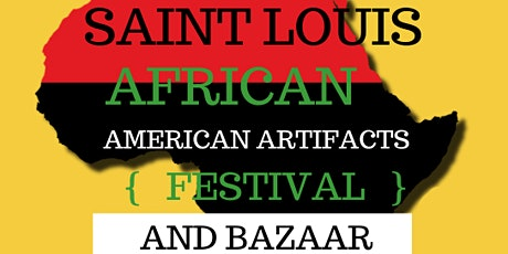 7th Annual Saint Louis African American Artifacts Festival and Bazaar tickets