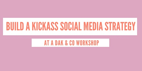 Building a Kickass Social Media Strategy tickets