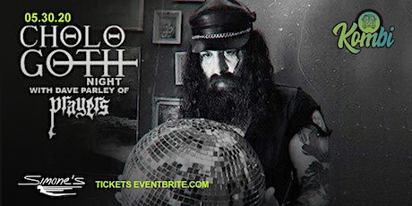 1st Annual - Cholo Goth Night with Dave Parley of Prayers tickets