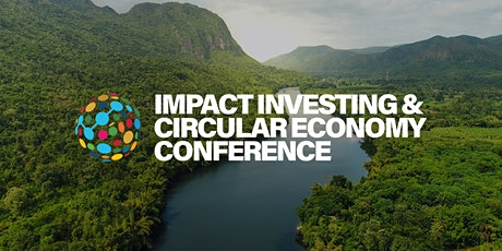 Impact Investing & Circular Economy Conference tickets