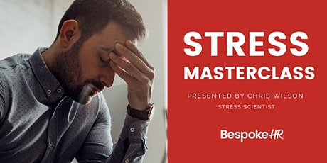 Bespoke HR MASTERCLASS - The Science of Stress in the Workplace tickets
