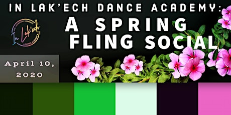 POSTPONED  - In lak'ech Dance Academy 2nd Annual Spring Fling Social! tickets