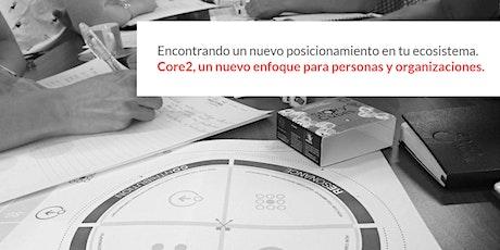 X-Course: Core2, un nuevo enfoque para personas y organizaciones. Encontrando un nuevo posicionamiento en tu ecosistema. tickets