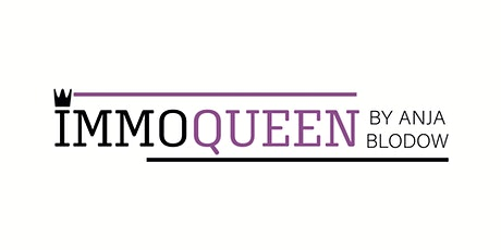 "IMMOQUEEN: Power-Workshop ""Immobilieninvests für Frauen"" Tickets"