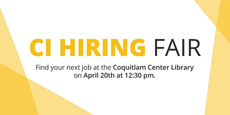 CI Hiring Fair | Multiple Employers | Now Hiring | Coquitlam tickets