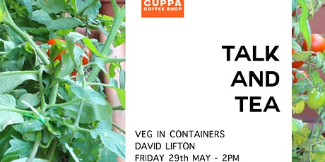 Talk & Tea - Veg in Containers tickets