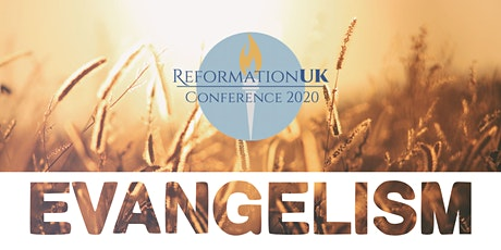 Reformation UK 2020 Conference: Evangelism tickets