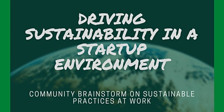 Driving Sustainability in a Start Up Environment tickets