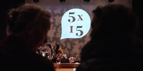 5x15 - April 20th - NOW ONLINE tickets