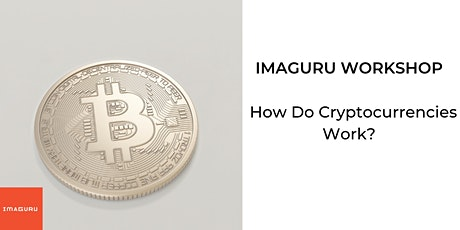 Workshop: How Do Cryptocurrencies Work? tickets