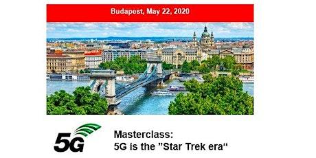 5G Masterclass 2020 - BUDAPEST tickets