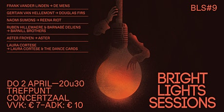 Uitgesteld // Bright Lights Sessions #9 tickets