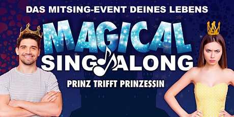 MAGICAL SINGALONG - Prinz trifft Prinzessin | Nürnberg Tickets