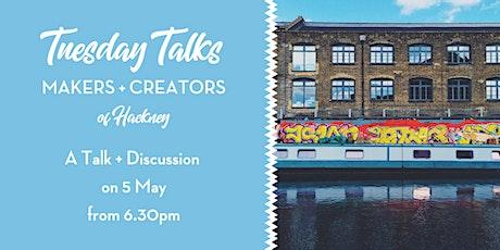 Makers + Creators of Hackney tickets