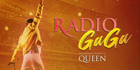 Radio Ga Ga - The Ultimate Tribute to Queen tickets
