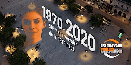 FRTP PACA, Assises « Travaux Publics : c'est déjà demain » et 50ème anniversaire billets