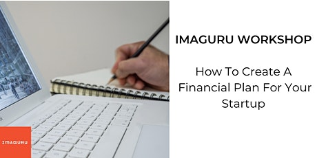Workshop: How To Create A Financial Plan For Your Startup tickets