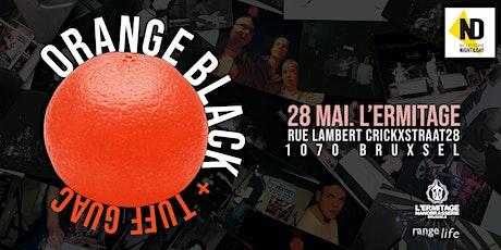 Orange Black (BE) + Tuff Guac (BE) tickets