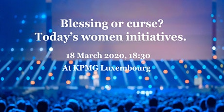EVENT POSTPONED/ Blessing or curse? Today's women initiatives. tickets