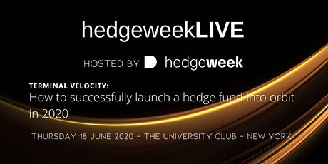 HedgeweekLIVE: How to successfully launch a hedge fund into orbit in 2020 tickets