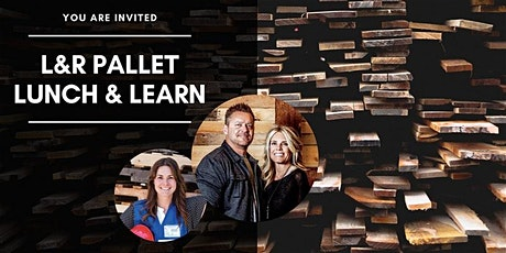 L&R Pallet Lunch and Learn [June 16th, 2020] tickets