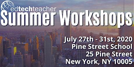 EdTechTeacher Summer Workshops 2020 - New York, NY tickets