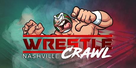 WrestleCrawl down Broadway in Nashville tickets