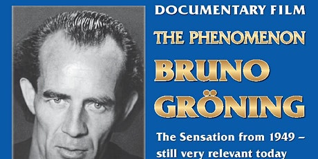 Documentary film: The phenomenon Bruno Groening - His words banish illness. THIS EVENT HAS BEEN POSTPONED UNTIL FURTHER NOTICE tickets