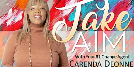 Take Aim with Carenda Deonne...A Day of Empowerment! tickets