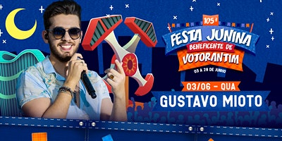 GUSTAVO MIOTO - FESTA JUNINA BENEFICENTE DE VOTORA