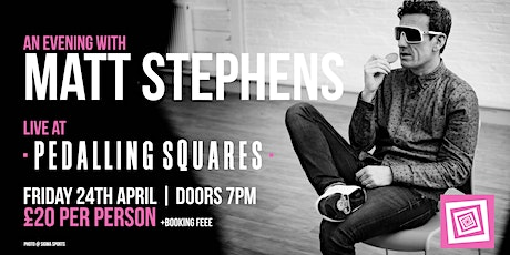An Evening with Matt Stephens at Pedalling Sqaures tickets
