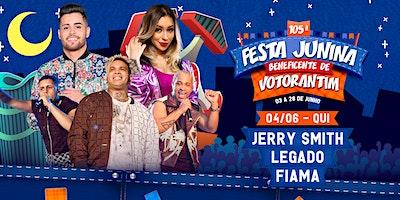 JERRY SMITH, LEGADO E FIAMA - FESTA JUNINA BENEFIC