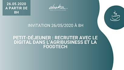 Invitation 26/05/2020 - Petit-déjeuner recruter avec le digital dans l'agribusiness et la foodtech billets