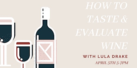 How To Taste and Evaluate Wine tickets