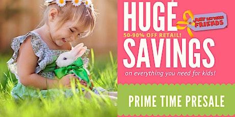 PRIME TIME PRESALE 4pm -9pm tickets