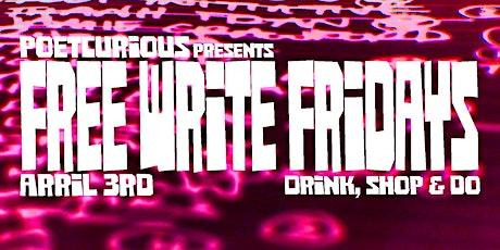 Poetcurious presents Free Write Fridays tickets