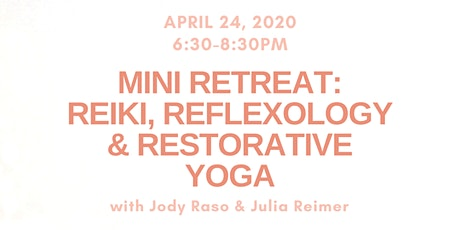 Mini Retreat: Reiki, Refloxology and Restorative Yoga tickets