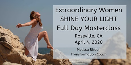 Extraordinary Women SHINE YOUR LIGHT Full Day Masterclass w/ Melissa Risdon tickets