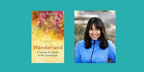 Wanderland: A Search for Magic in the Landscape by Jini Reddy tickets
