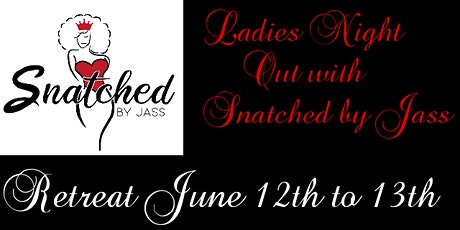 LADIES NIGHT OUT WITH SNATCHED BY JASS tickets