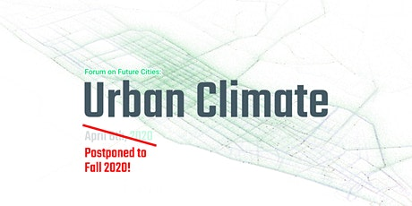 POSTPONED - Forum on Future Cities: Urban Climate tickets
