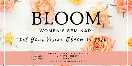 BLOOM Women's Seminar: Let Your Vision Bloom in 20 tickets