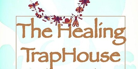 The Healing Trap House tickets