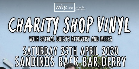 why. gigs presents: CHARITY SHOP VINYL Live in Sandinos tickets