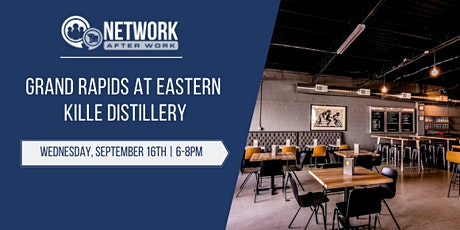 Network After Work Grand Rapids at Eastern Kille Distillery tickets