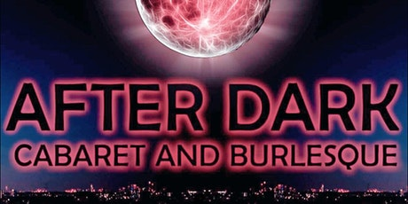 The After Dark Cabaret & Burlesque tickets