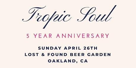Tropic Soul Sunday's 5 Year Anniv tickets