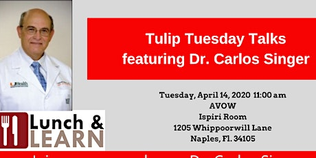 Canceled - Tulip Tuesday talks featuring Dr. Carlos Singer tickets