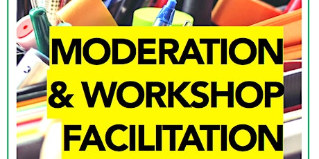 MODERATION UND WORKSHOP FACILITATION Tickets