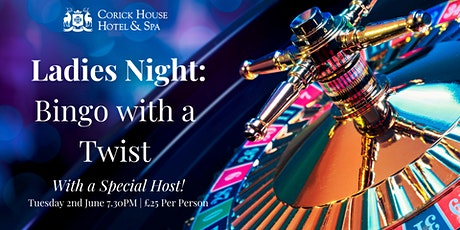 Corick House Ladies Night: Bingo! tickets